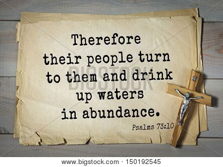 TOP-1000.  Bible verses from Psalms.Therefore their people turn to them and drink up waters in abundance.