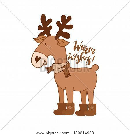 Hand drawn vector illustration with a Moose. Hand written lettering Warm wishes. Design element for Happy New Year and Christmas greeting cards.
