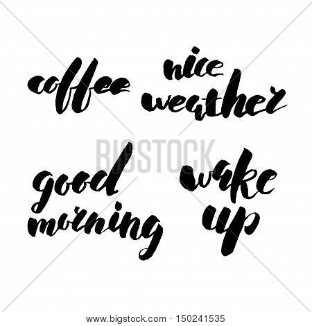 Morning qoutes lettering set isolated on white background. Coffee. Nice weather. Good morning. Wake up. Set of inspirational handwritten phrases