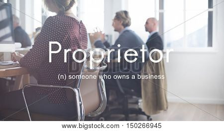 Proprietor Business Owner Founder Chairman Management Concept