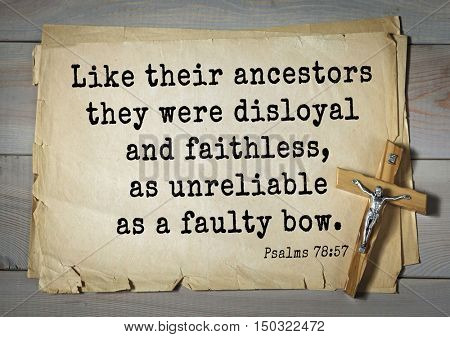 TOP-1000.  Bible verses from Psalms. Like their ancestors they were disloyal and faithless, as unreliable as a faulty bow.