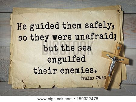 TOP-1000.  Bible verses from Psalms. He guided them safely, so they were unafraid; but the sea engulfed their enemies.