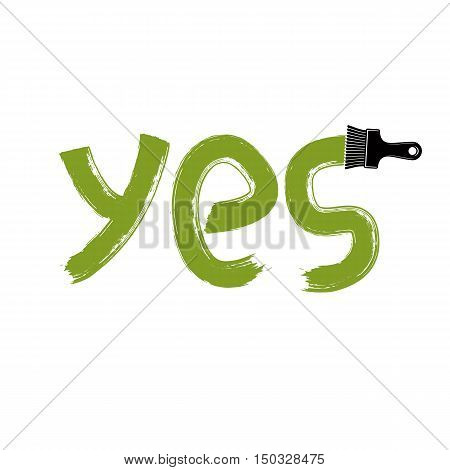 Yes writing drawn with brushstrokes agreement concept text. Vector simple inky illustration created with paintbrush.