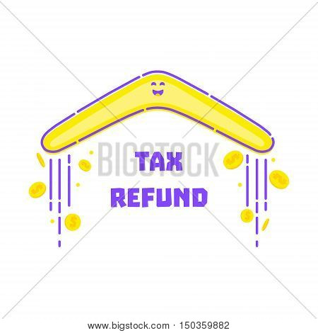 Tax refund concept. Turning back boomerang with gold dollar coins. Money cashback rebate design template in cartoon style. Financial and banking vector illustration.