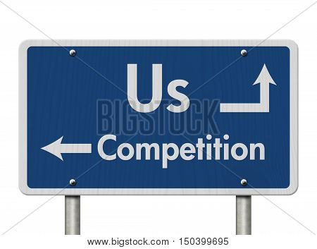 Difference between us and the competition Blue Road Sign with text Us and Competition isolated over white 3D Illustration