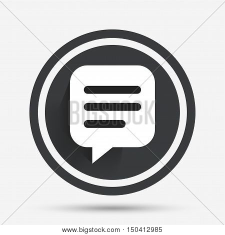 Chat sign icon. Speech bubble symbol. Communication chat bubble. Circle flat button with shadow and border. Vector