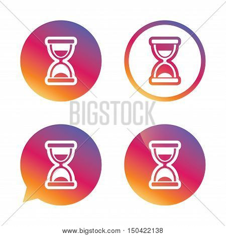 Hourglass sign icon. Sand timer symbol. Gradient buttons with flat icon. Speech bubble sign. Vector