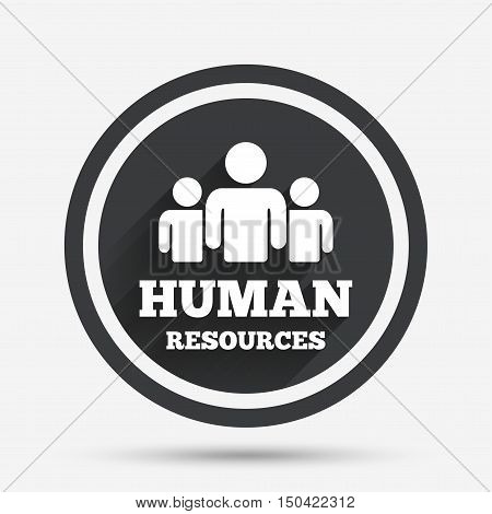 Human resources sign icon. HR symbol. Workforce of business organization. Group of people. Circle flat button with shadow and border. Vector