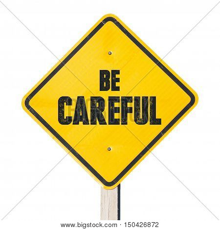 Be careful sign. Yellow sign, watch your steps.