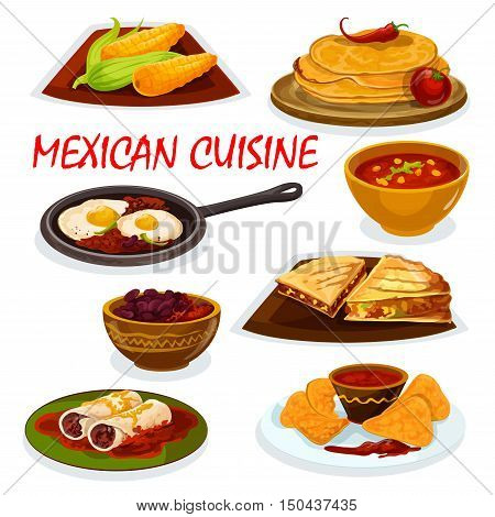 Mexican cuisine burrito, tortillas and nacho icon served with tomato sauce salsa, tortilla beef sandwiches with vegetables, boiled corn cob, chili soup, spicy eggs rancheros, bean stew
