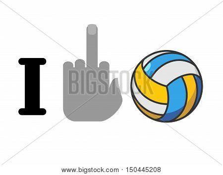 I Hate Volleyball. Fuck Symbol Of Hatred And Ball. Logo For Anti Fans