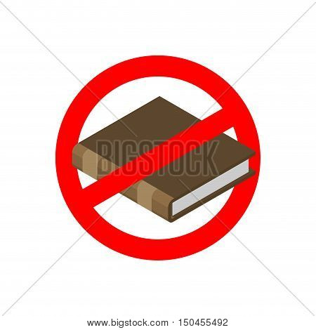 Ban Education. Stop Read. It Is Forbidden To Tuition . Red Prohibition Sign. Crossed-book.