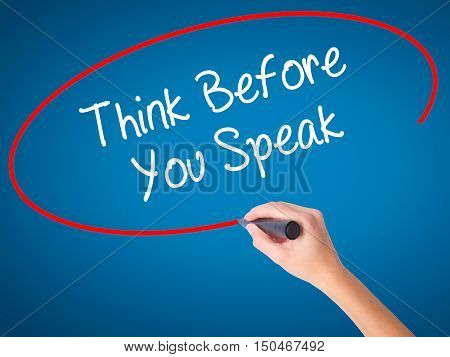 Women Hand Writing Think Before You Speak With Black Marker On Visual Screen