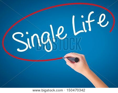 Women Hand Writing Single Life With Black Marker On Visual Screen