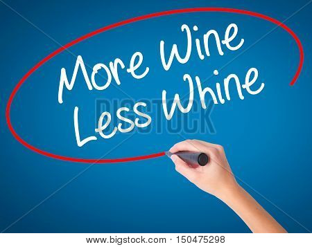 Women Hand Writing More Wine Less Whine With Black Marker On Visual Screen