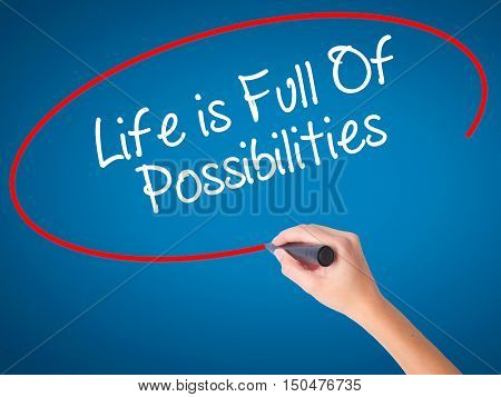 Women Hand Writing Life Is Full Of Possibilities With Black Marker On Visual Screen