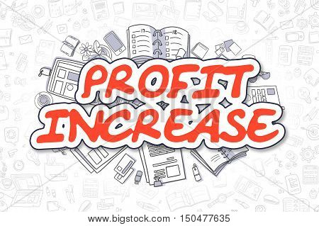 Red Inscription - Profit Increase. Business Concept with Cartoon Icons. Profit Increase - Hand Drawn Illustration for Web Banners and Printed Materials.