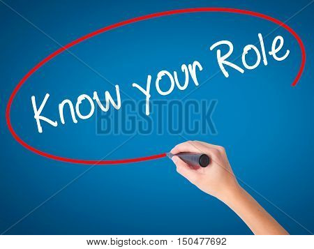 Women Hand Writing Know Your Role  With Black Marker On Visual Screen