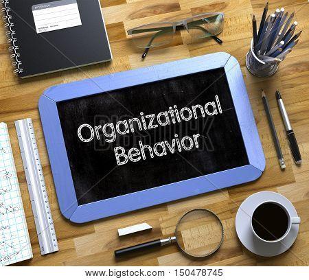 Small Chalkboard with Organizational Behavior Concept. Organizational Behavior Concept on Small Chalkboard. 3d Rendering.