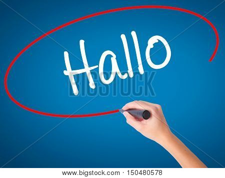Women Hand Writing Hallo  (hello In German) With Black Marker On Visual Screen