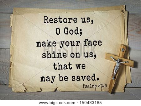 TOP-1000.  Bible verses from Psalms. Restore us, O God; make your face shine on us, that we may be saved.