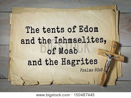 TOP-1000.  Bible verses from Psalms.The tents of Edom and the Ishmaelites, of Moab and the Hagrites