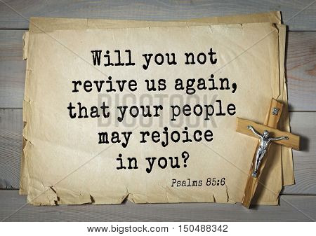 TOP-1000.  Bible verses from Psalms. Will you not revive us again, that your people may rejoice in you?