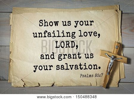 TOP-1000.  Bible verses from Psalms.Show us your unfailing love, LORD, and grant us your salvation.