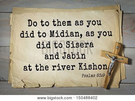TOP-1000.  Bible verses from Psalms.Do to them as you did to Midian, as you did to Sisera and Jabin at the river Kishon