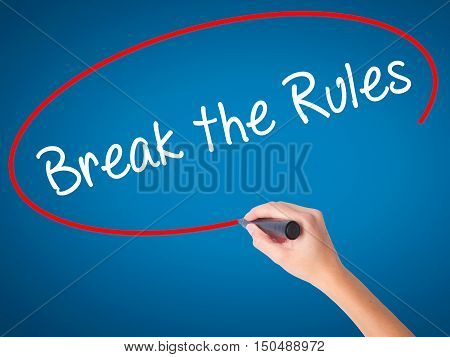 Women Hand Writing Break The Rules With Black Marker On Visual Screen