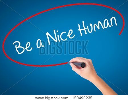 Women Hand Writing Be A Nice Huwomenwith Black Marker On Visual Screen