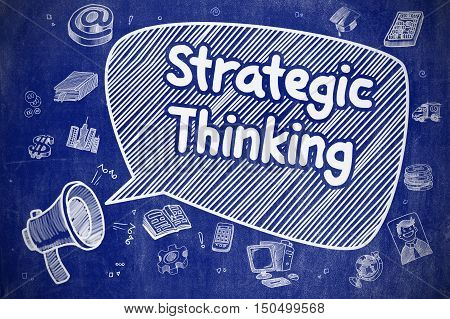 Screaming Bullhorn with Text Strategic Thinking on Speech Bubble. Hand Drawn Illustration. Business Concept.