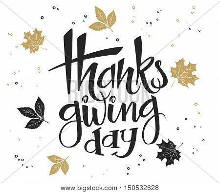vector hand lettering thanksgiving greetings text - thanksgiving day - with leaves in gold color.