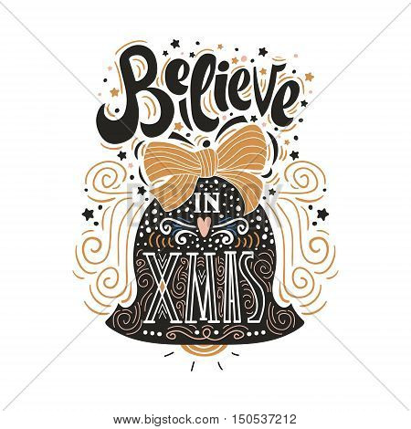 Believe in X mas- Christmas typographic poster greeting card print. Winter holiday saying.Hand lettering inside Christmas bell. Vector Illustration