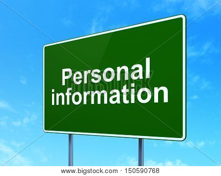 Security concept: Personal Information on green road highway sign, clear blue sky background, 3D rendering