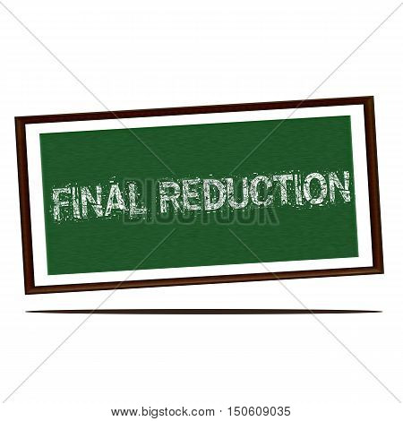 final reduction white wording on Green wood background