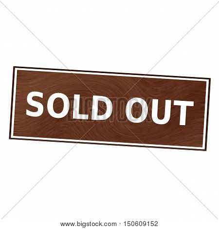 Sold out white wording on Brown wood background