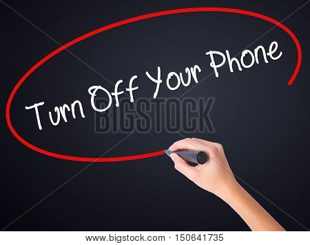 Woman Hand Writing Turn Off Your Phone With A Marker Over Transparent Board