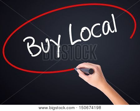 Woman Hand Writing Buy Local  With A Marker Over Transparent Board