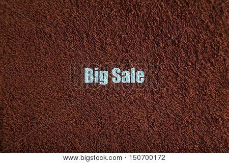 The Brown towel background, word big sale