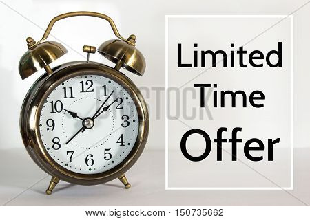Limited time offer, message on the clock background / Time concept