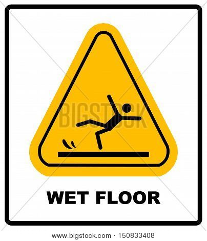 Caution wet floor. Vector warning sicker label for office and public centers. Yellow caution symbol isolated on white. Falling man silhouette.
