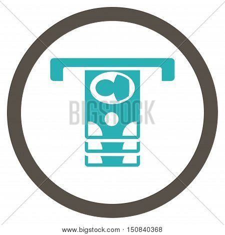 Withdraw Banknotes vector bicolor rounded icon. Image style is a flat icon symbol inside a circle, grey and cyan colors, white background.