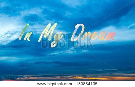 Sunset Sky Background With In My Dream Colorful Clouds Clipping Mask Word
