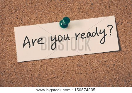 Are you ready? note message on a bulletin board