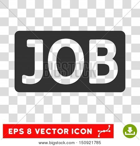 Vector Job Text EPS vector pictogram. Illustration style is flat iconic gray symbol on a transparent background.