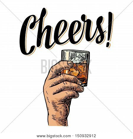 Male hand holding a glass with whiskey and ice cubes. Cheers toast lettering. Vintage vector engraving illustration for label poster invitation to a party. Isolated on white background.