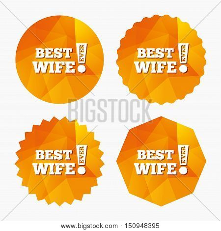 Best wife ever sign icon. Award symbol. Exclamation mark. Triangular low poly buttons with flat icon. Vector