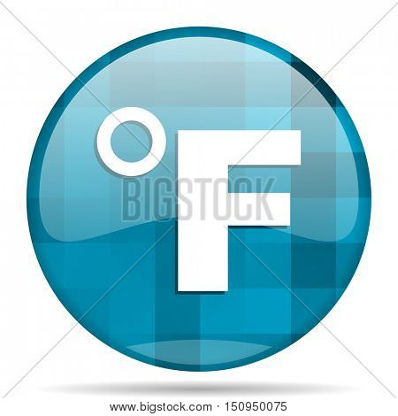 fahrenheit blue round modern design internet icon on white background