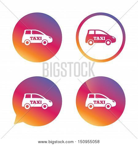Taxi car sign icon. Hatchback symbol. Transport. Gradient buttons with flat icon. Speech bubble sign. Vector